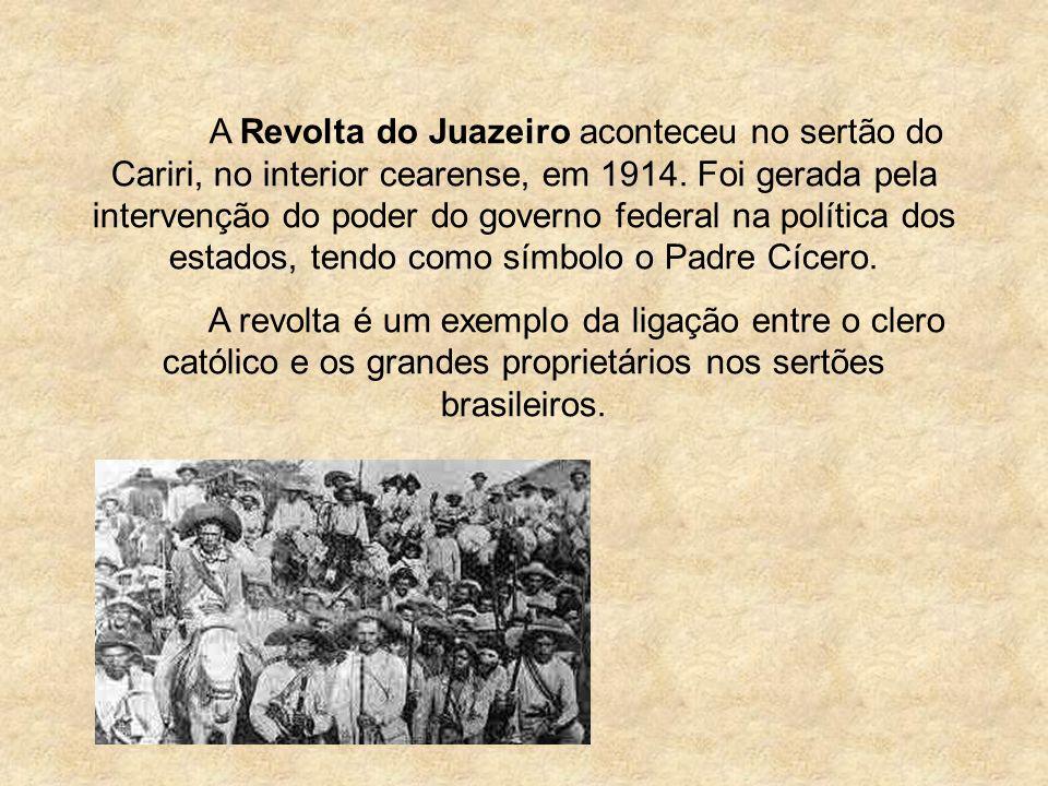 A Revolta do Juazeiro aconteceu no sertão do Cariri, no interior cearense, em 1914.
