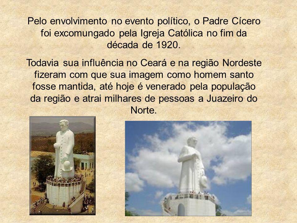 Pelo envolvimento no evento político, o Padre Cícero foi excomungado pela Igreja Católica no fim da década de 1920.