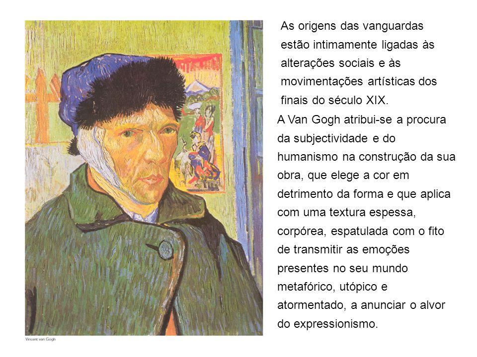 As origens das vanguardas estão intimamente ligadas às alterações sociais e às movimentações artísticas dos finais do século XIX. A Van Gogh atribui-s