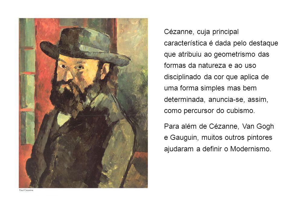 Cézanne, cuja principal característica é dada pelo destaque que atribuiu ao geometrismo das formas da natureza e ao uso disciplinado da cor que aplica