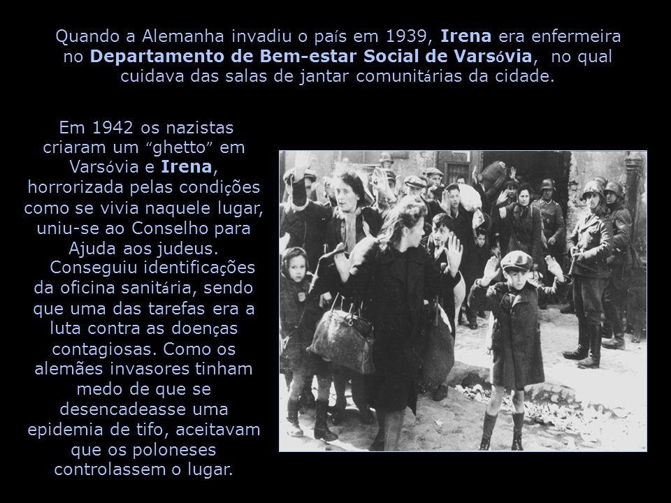 Quando a Alemanha invadiu o pa í s em 1939, Irena era enfermeira no Departamento de Bem-estar Social de Vars ó via, no qual cuidava das salas de jantar comunit á rias da cidade.