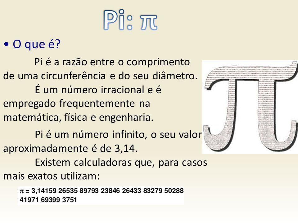 O que é? Pi é a razão entre o comprimento de uma circunferência e do seu diâmetro. É um número irracional e é empregado frequentemente na matemática,