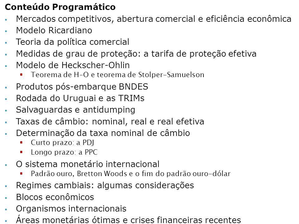 Conteúdo Programático Mercados competitivos, abertura comercial e eficiência econômica Modelo Ricardiano Teoria da política comercial Medidas de grau