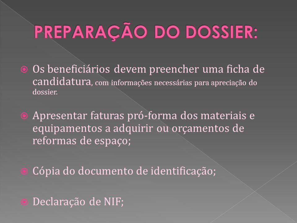 Os beneficiários devem preencher uma ficha de candidatura, com informações necessárias para apreciação do dossier.