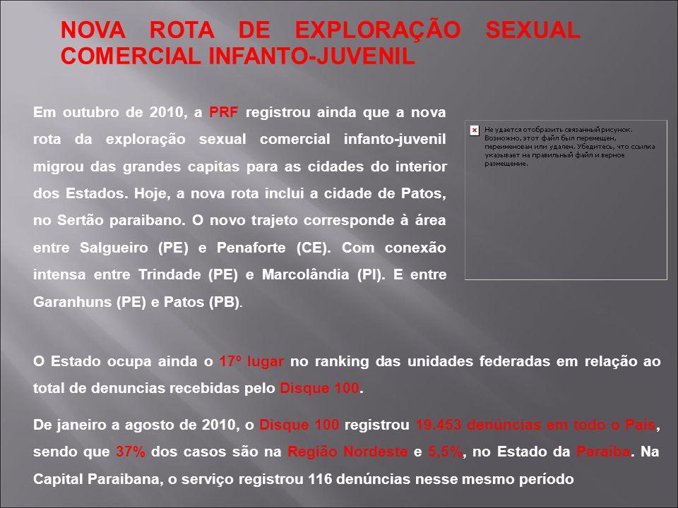 Em outubro de 2010, a PRF registrou ainda que a nova rota da exploração sexual comercial infanto-juvenil migrou das grandes capitas para as cidades do