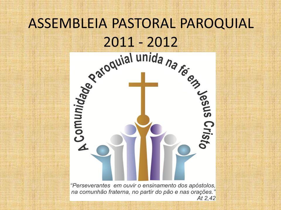 ASSEMBLEIA PASTORAL PAROQUIAL 2011 - 2012