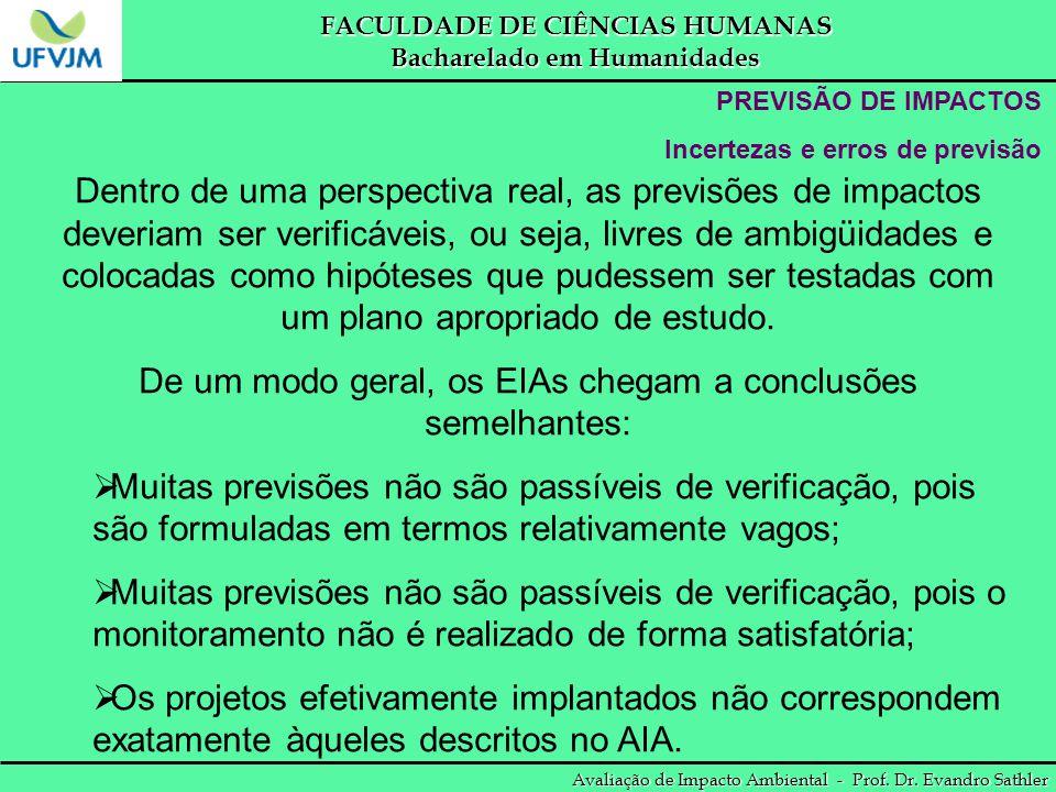 FACULDADE DE CIÊNCIAS HUMANAS Bacharelado em Humanidades Avaliação de Impacto Ambiental - Prof. Dr. Evandro Sathler PREVISÃO DE IMPACTOS Incertezas e