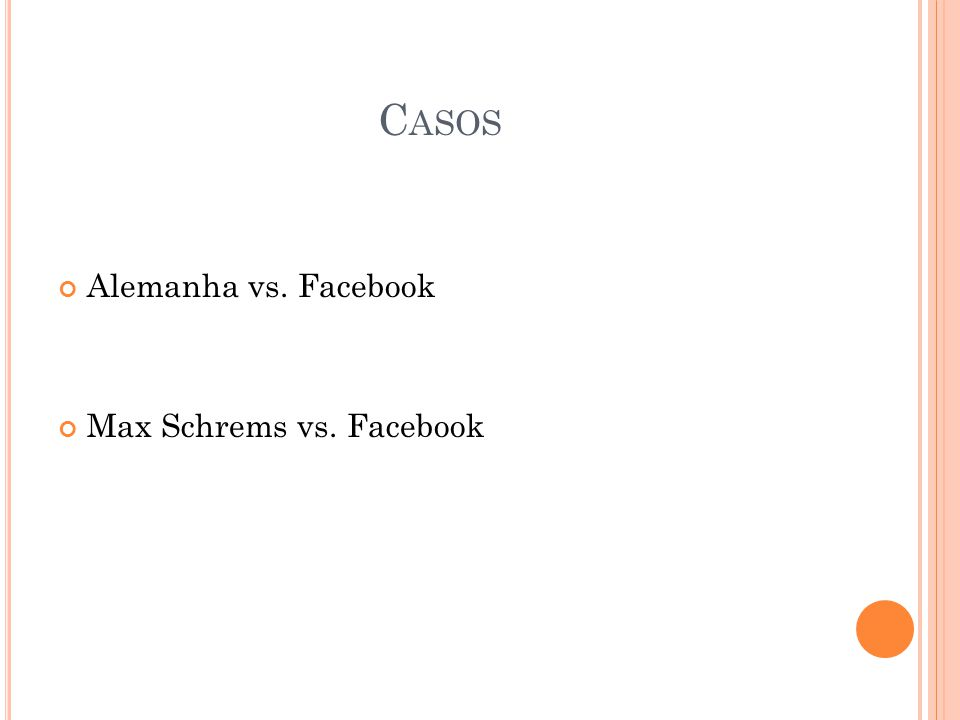 C ASOS Alemanha vs. Facebook Max Schrems vs. Facebook