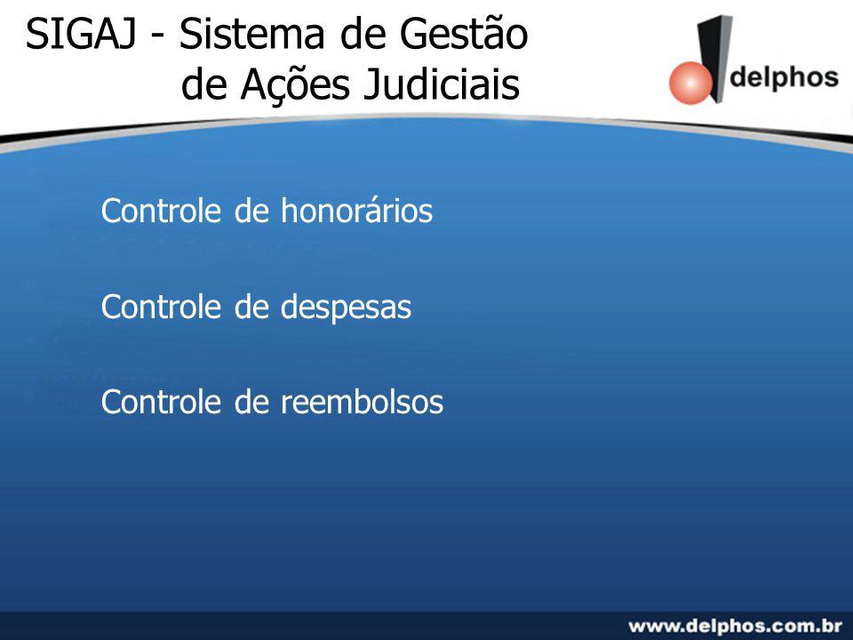 SIGAJ - Sistema de Gestão de Ações Judiciais Controle da perícias Acionamento de preitos Cadastro de laudos