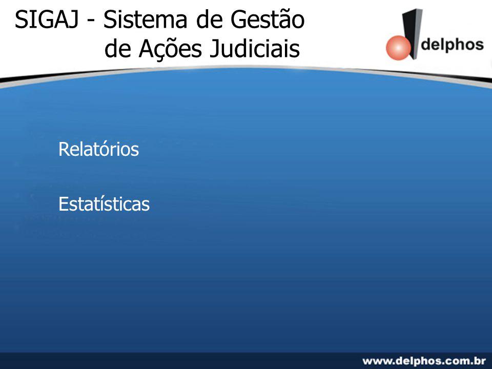 SIGAJ - Sistema de Gestão de Ações Judiciais Relatórios Estatísticas
