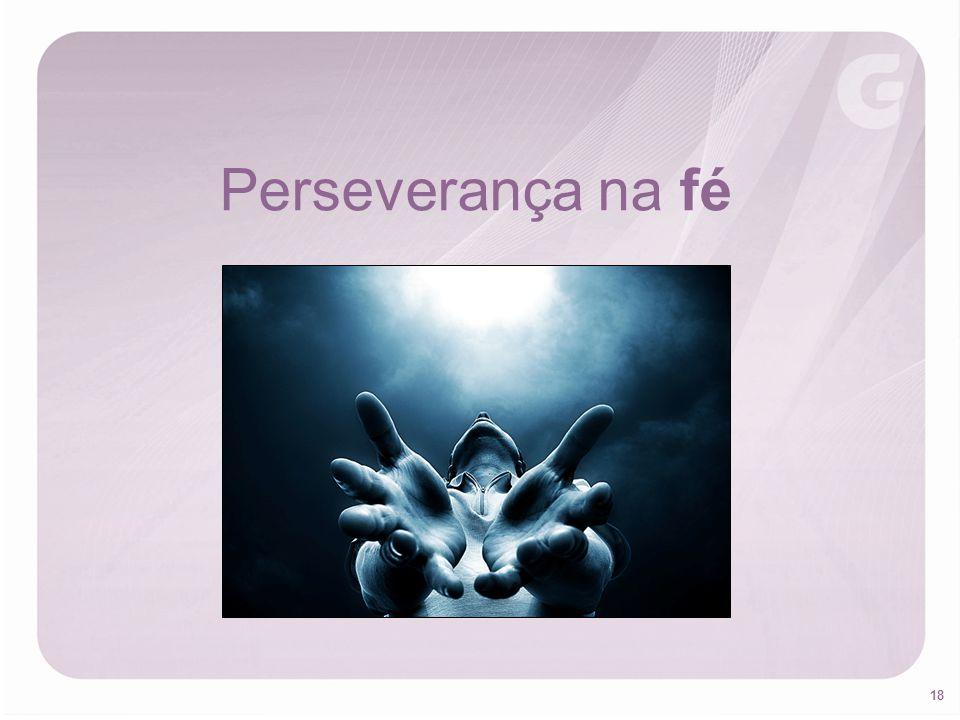 18 Perseverança na fé