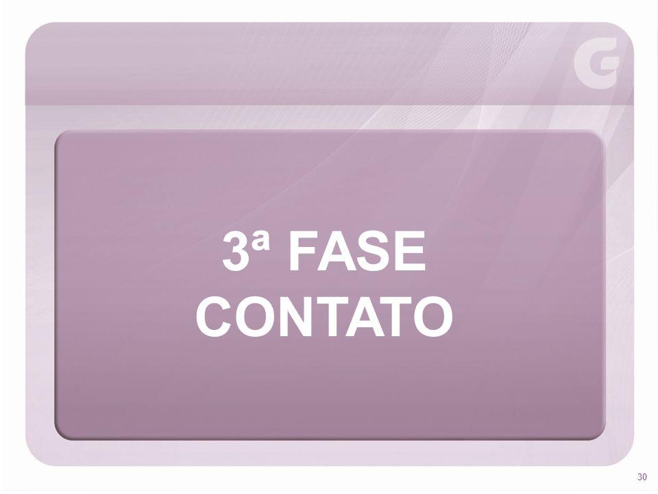 30 3ª FASE CONTATO