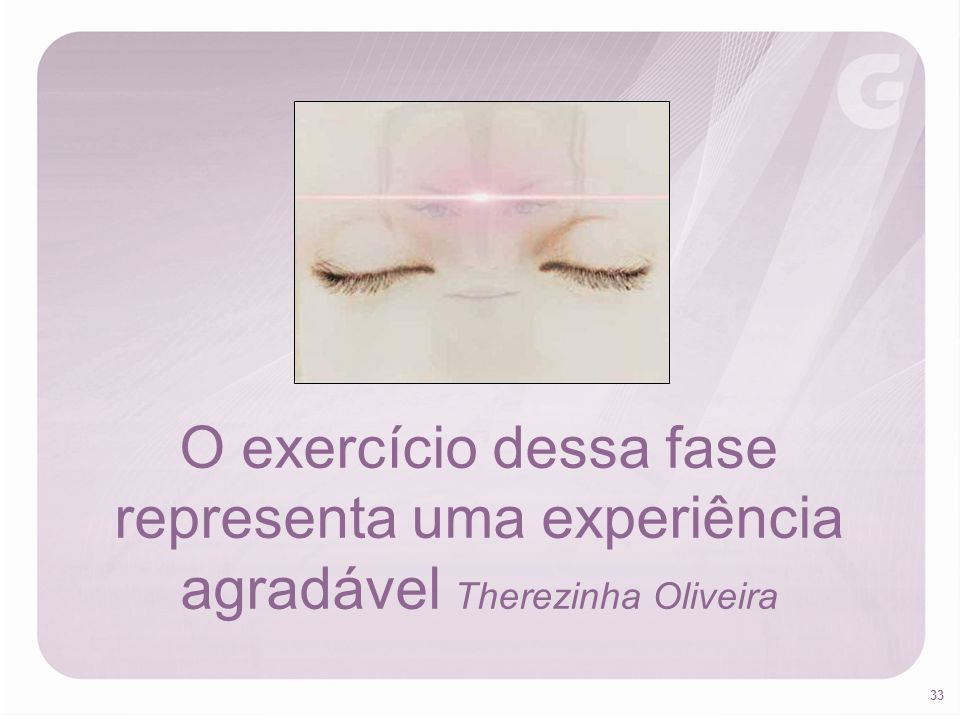 33 O exercício dessa fase representa uma experiência agradável Therezinha Oliveira