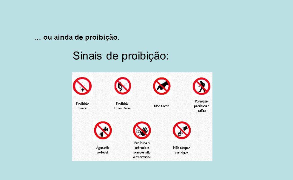 Sinais de proibição: … ou ainda de proibição.