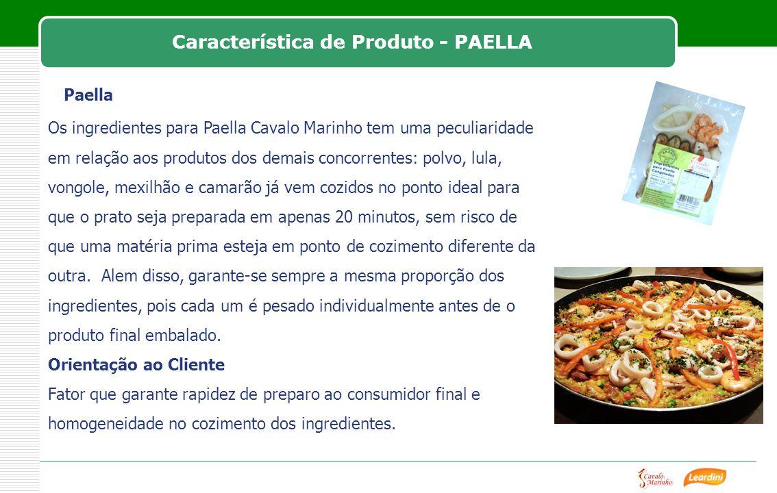 Característica de Produto - PAELLA Paella Os ingredientes para Paella Cavalo Marinho tem uma peculiaridade em relação aos produtos dos demais concorre