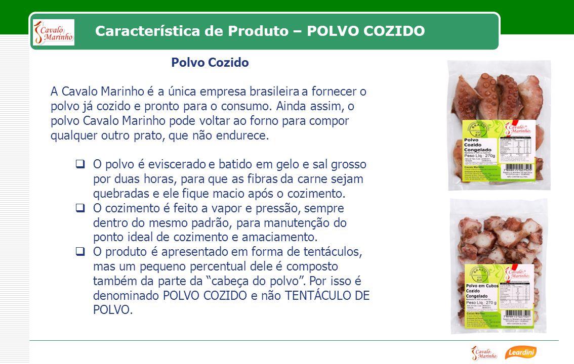 Polvo Cozido A Cavalo Marinho é a única empresa brasileira a fornecer o polvo já cozido e pronto para o consumo. Ainda assim, o polvo Cavalo Marinho p