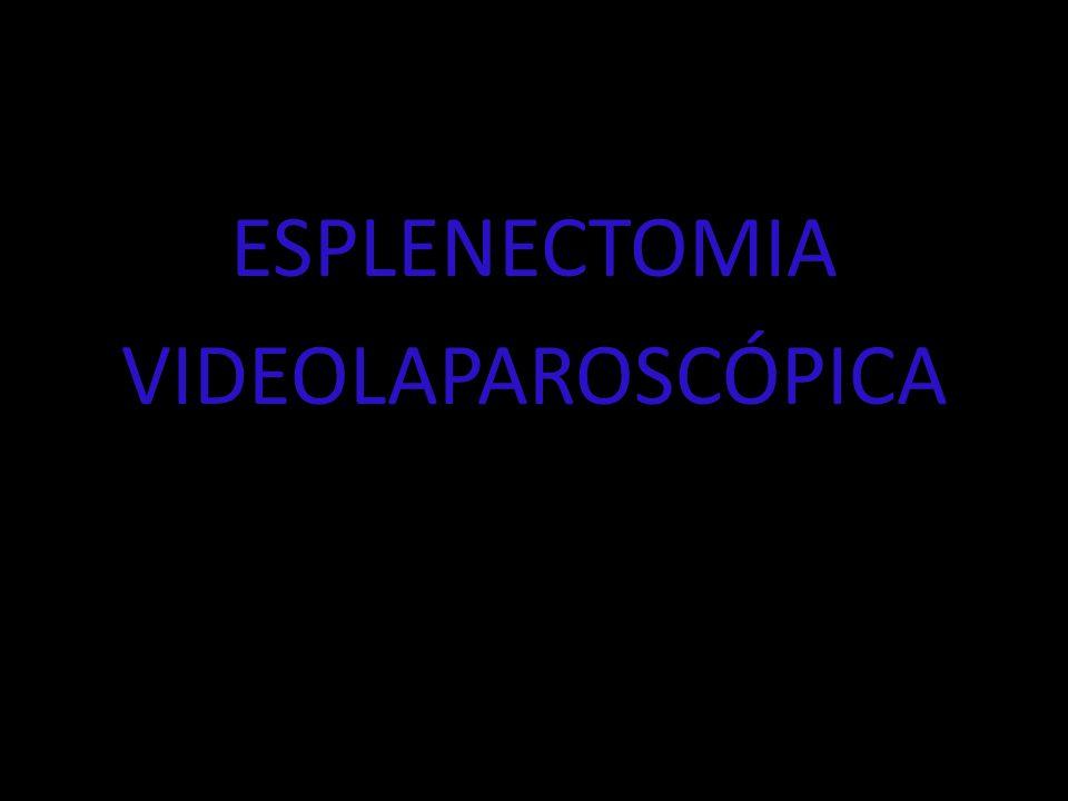 ESPLENECTOMIA VIDEOLAPAROSCÓPICA