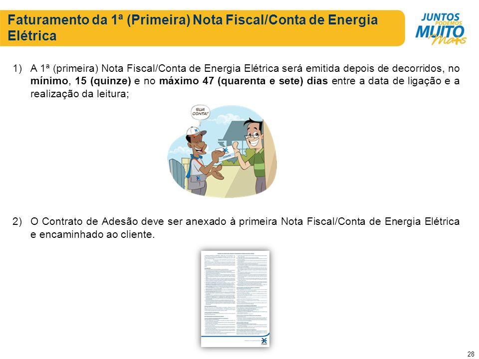 Faturamento da 1ª (Primeira) Nota Fiscal/Conta de Energia Elétrica 1)A 1ª (primeira) Nota Fiscal/Conta de Energia Elétrica será emitida depois de deco