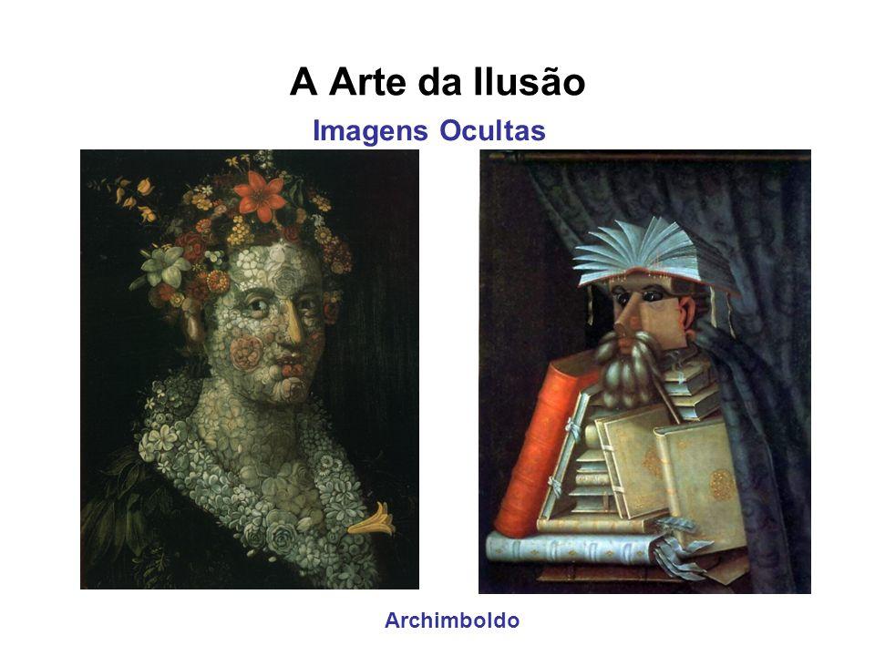 A Arte da Ilusão Archimboldo Imagens Ocultas