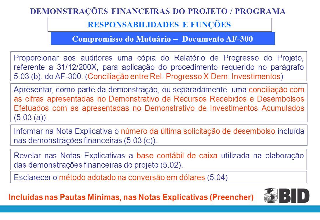 Parágrafo 5.02 -.... preparar as demonstrações financeiras do projeto de acordo com os princípios de contabilidade geralmente aceitos, conforme previs