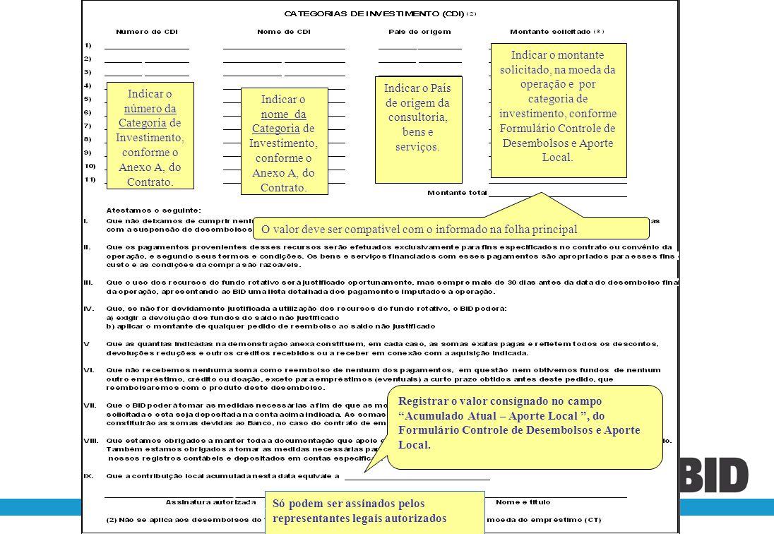 Indicar o Ofício de Encaminhamento do Pedido de Desembolso Data do Ofício Indicar o número do pedido, que deve ser seqüencial ao anterior Mencionar o
