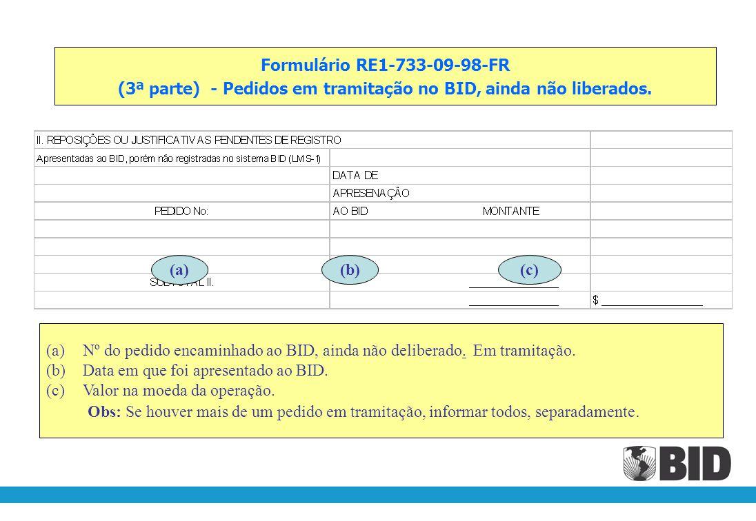 Formulário RE1-733-09-98-FR (2ª parte) – Comprovação de Saldos Bancários (a)Nº da conta corrente bancária, onde estão depositados os recursos do Fundo