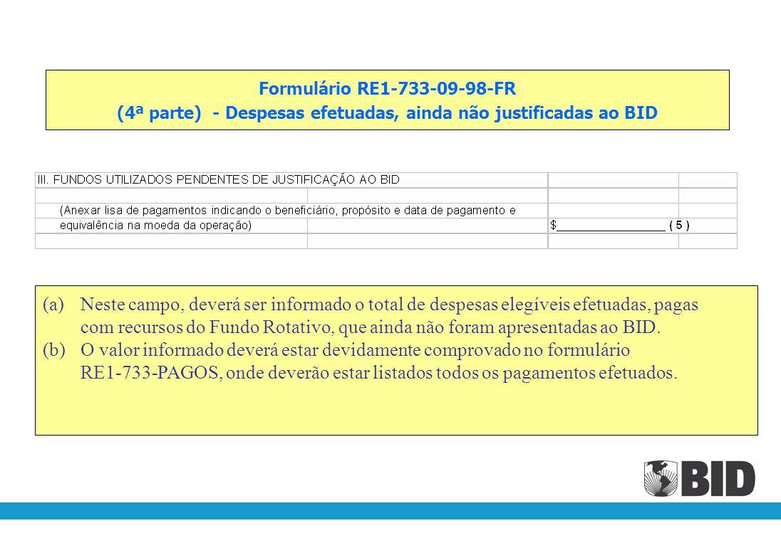 Formulário RE1-733-09-98-FR (3ª parte) - Pedidos em tramitação no BID, ainda não liberados. (a)Nº do pedido encaminhado ao BID, ainda não deliberado.