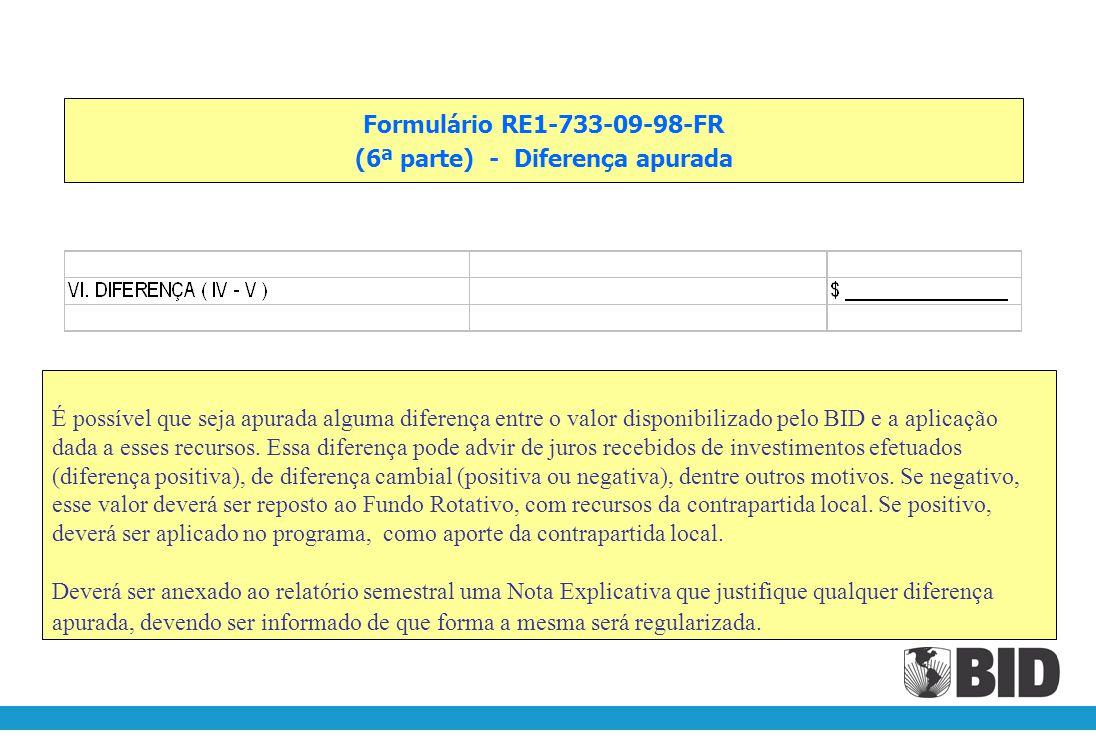 Formulário RE1-733-09-98-FR (5ª parte) - Saldo de Fundo Rotativo, conforme LMS-1 Neste campo deverá ser registrado o valor informado no relatório LMS-1, disponibilizado pelo BID.