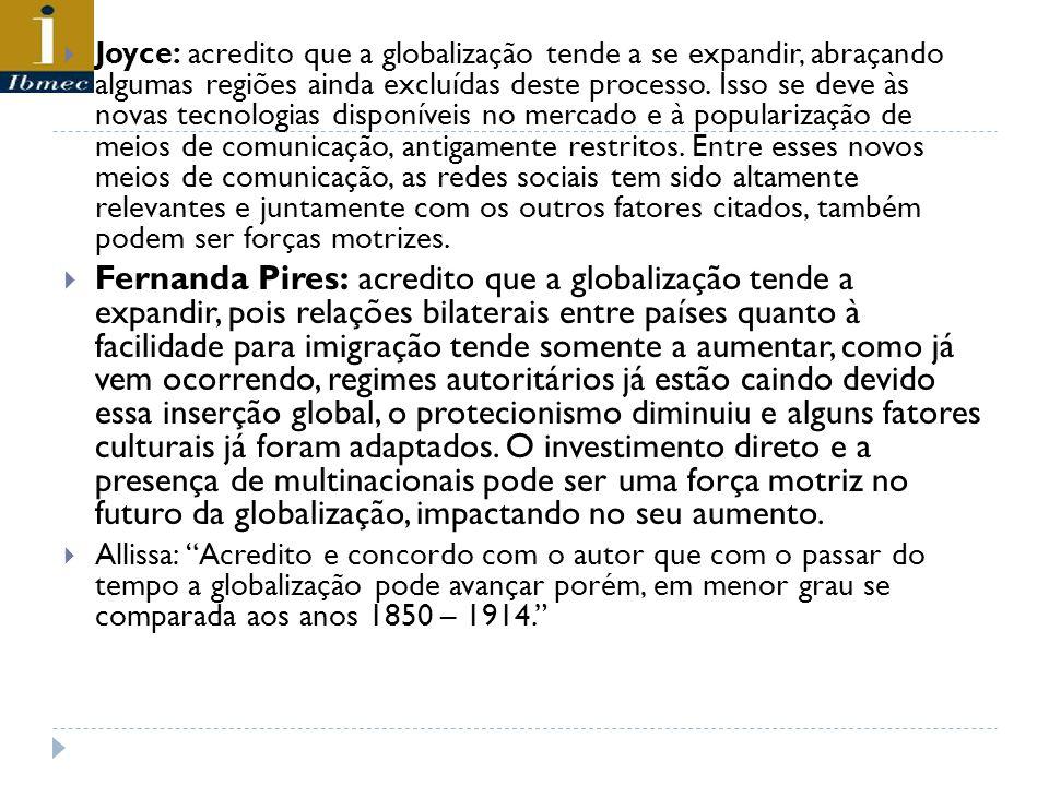 Perguntas sobre a leitura para discussão Qual será o efeito dos anti-globalizadores...