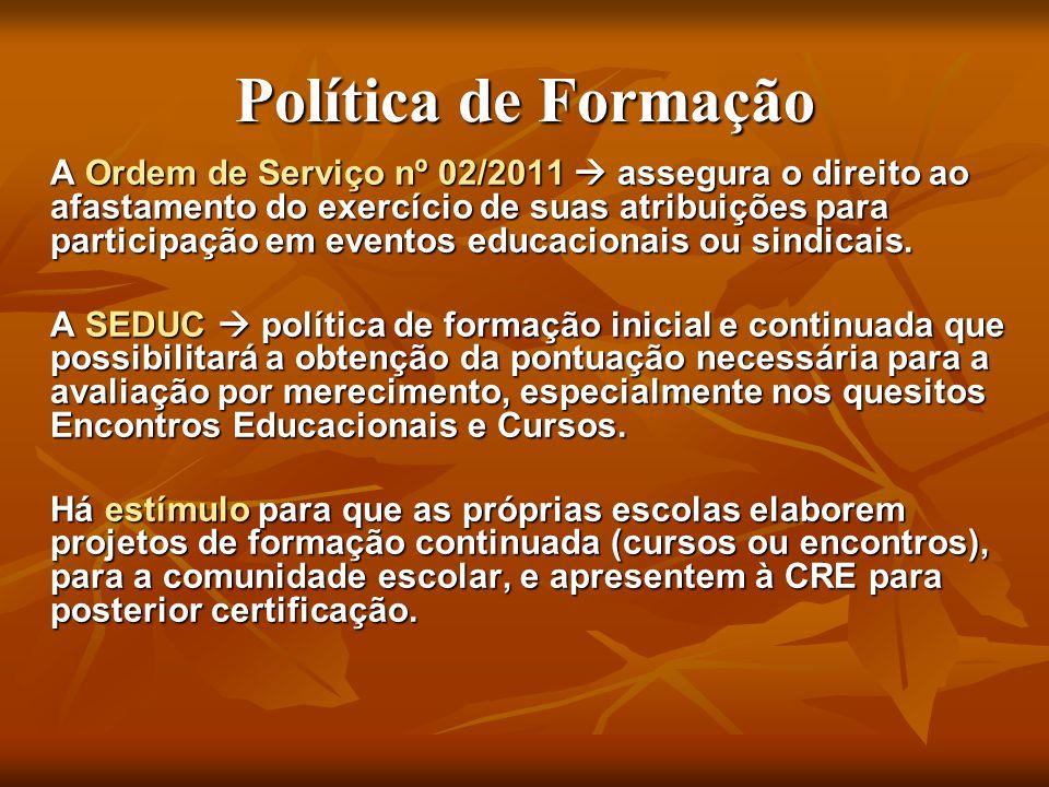 Política de Formação A Ordem de Serviço nº 02/2011 assegura o direito ao afastamento do exercício de suas atribuições para participação em eventos edu