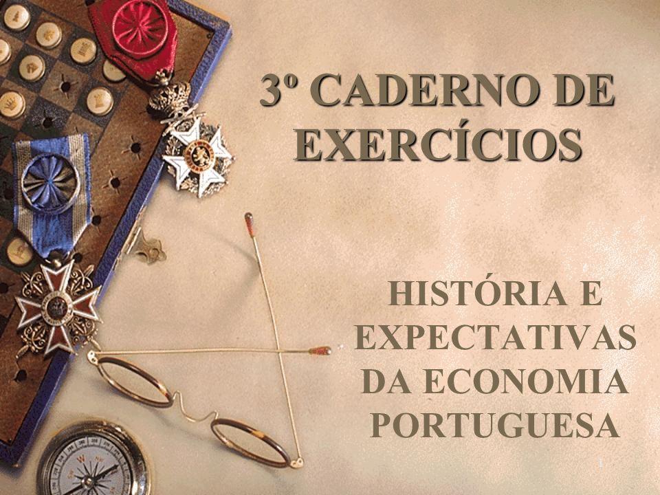 1 3º CADERNO DE EXERCÍCIOS HISTÓRIA E EXPECTATIVAS DA ECONOMIA PORTUGUESA
