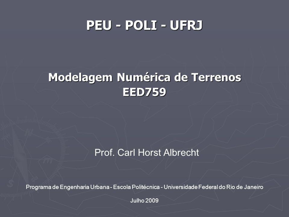 Modelo Digital de Terrenos 42 EED759 PEU/Poli/UFRJ 3 – Elementos de um MNT 3.4 – Grade Regular Retangular É uma estrutura matricial que contém pontos 3D regularmente espaçados no plano xy.