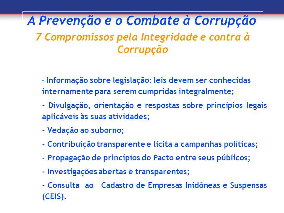 A Prevenção e o Combate à Corrupção 7 Compromissos pela Integridade e contra à Corrupção - Informação sobre legislação: leis devem ser conhecidas inte
