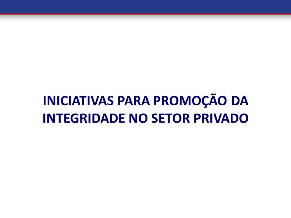 INICIATIVAS PARA PROMOÇÃO DA INTEGRIDADE NO SETOR PRIVADO