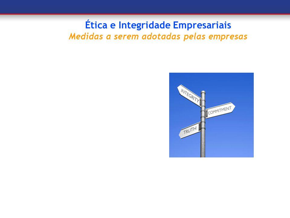 Ética e Integridade Empresariais Medidas a serem adotadas pelas empresas