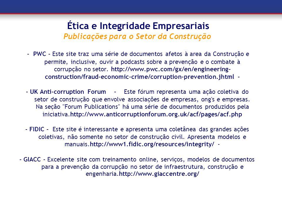 Ética e Integridade Empresariais Publicações para o Setor da Construção - PWC - Este site traz uma série de documentos afetos à area da Construção e p