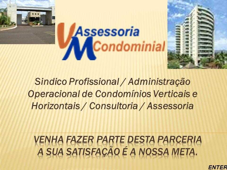 Sindico Profissional / Administração Operacional de Condomínios Verticais e Horizontais / Consultoria / Assessoria ENTER
