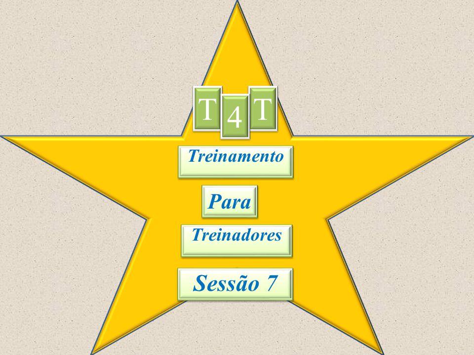 Treinamento T T T T 4 4 Para Treinadores Sessão 7