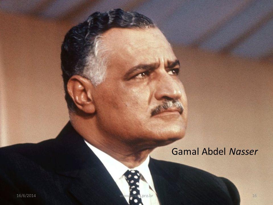 Gamal Abdel Nasser 16/6/201416www.nilson.pro.br