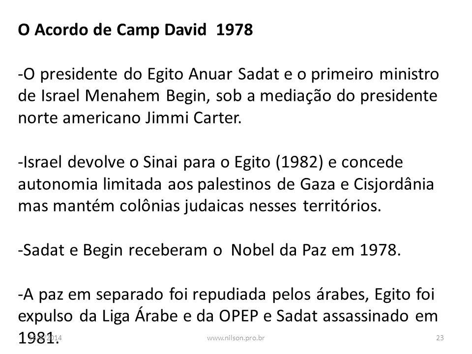 O Acordo de Camp David 1978 -O presidente do Egito Anuar Sadat e o primeiro ministro de Israel Menahem Begin, sob a mediação do presidente norte ameri