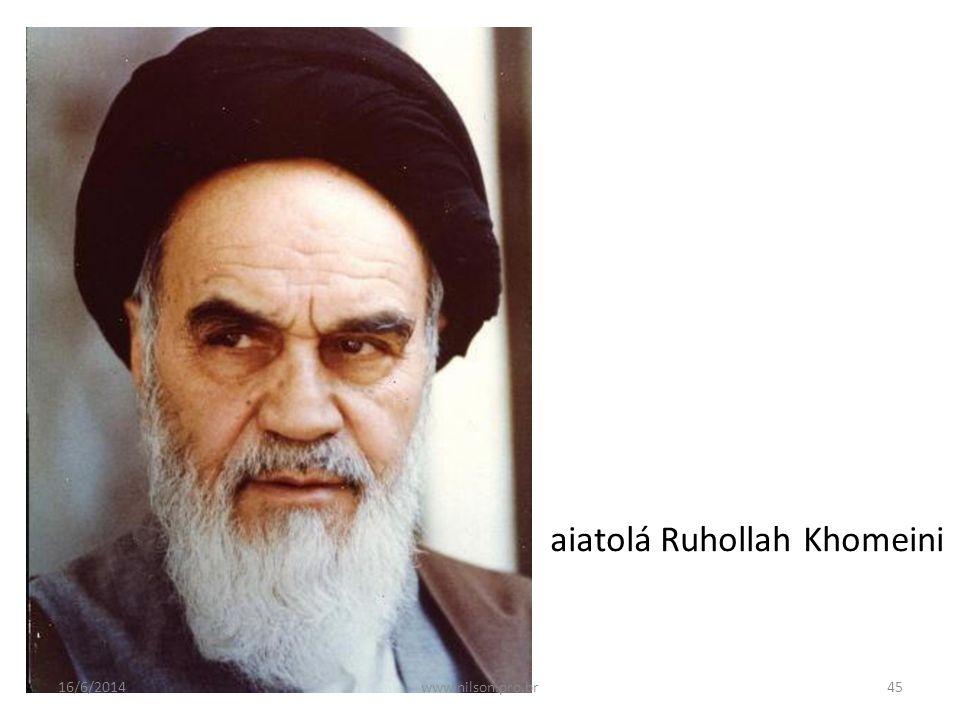 aiatolá Ruhollah Khomeini 16/6/201445www.nilson.pro.br