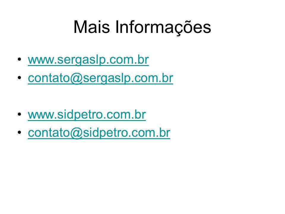 Mais Informações www.sergaslp.com.br contato@sergaslp.com.br www.sidpetro.com.br contato@sidpetro.com.br