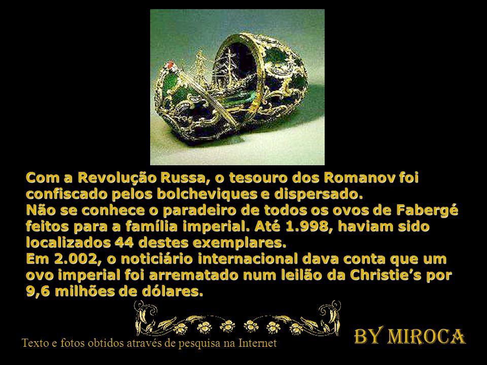 Os ovos eram cuidadosamente guardados junto ao tesouro da família Romanov. Foram 56 obras-primas produzidas de 1885 a 1917.