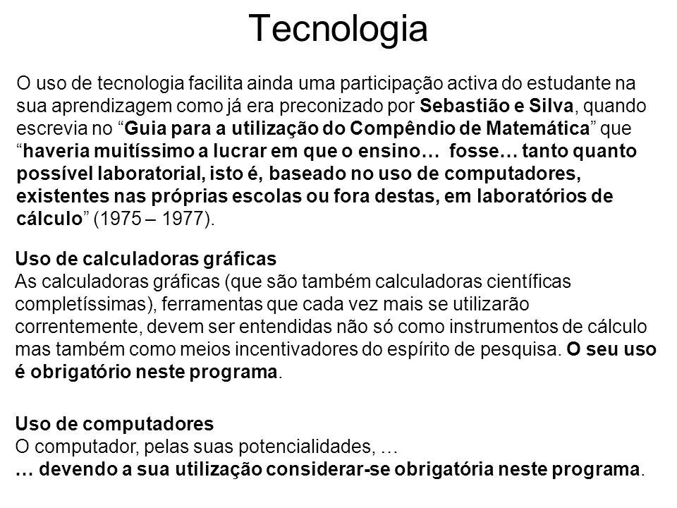 Tecnologia Uso de calculadoras gráficas As calculadoras gráficas (que são também calculadoras científicas completíssimas), ferramentas que cada vez ma