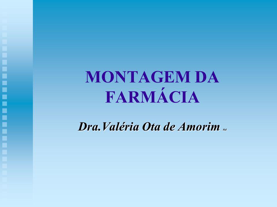 MONTAGEM DA FARMÁCIA Dra.Valéria Ota de Amorim ne