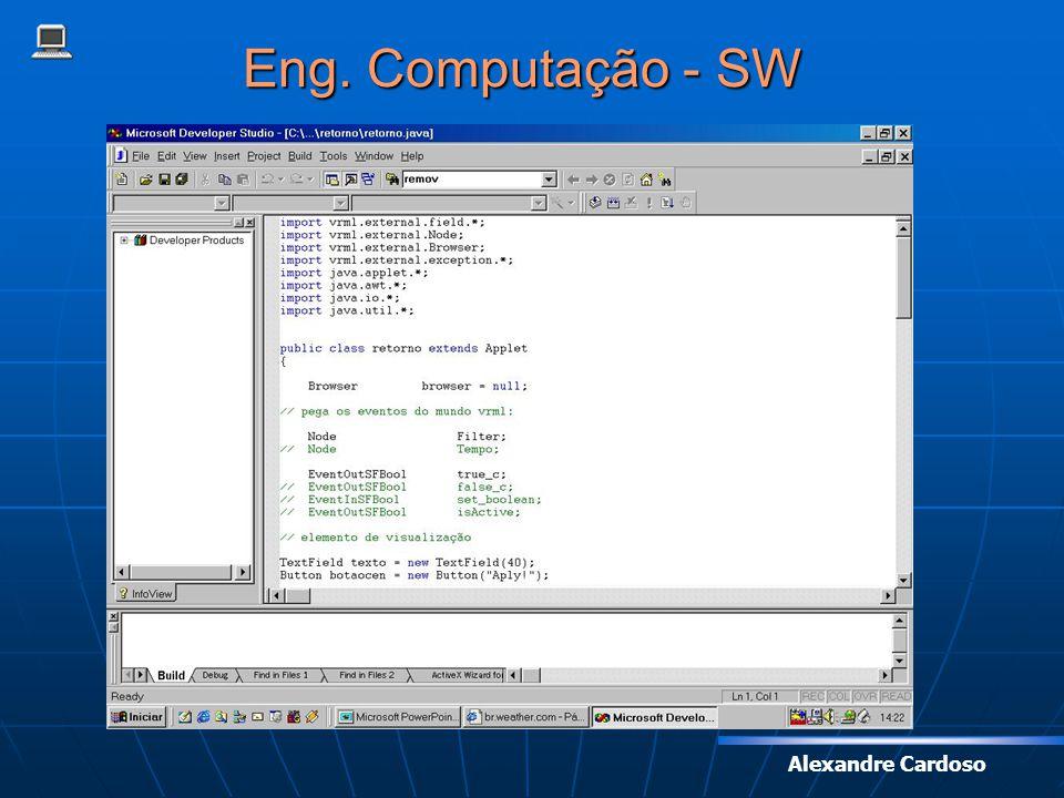 Alexandre Cardoso Eng. Computação - SW