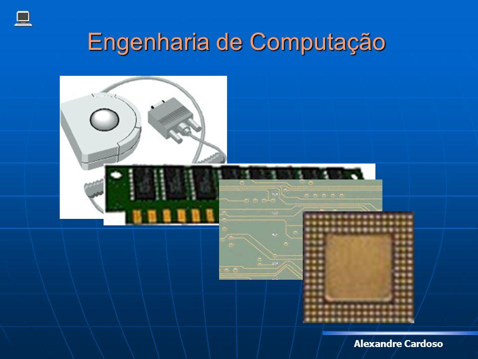 Alexandre Cardoso Engenharia de Computação O ciclo profissional: 1.