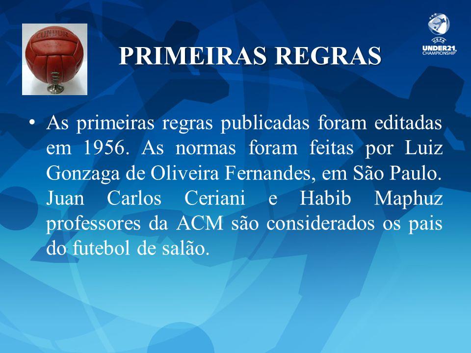 PRIMEIRAS REGRAS As primeiras regras publicadas foram editadas em 1956. As normas foram feitas por Luiz Gonzaga de Oliveira Fernandes, em São Paulo. J