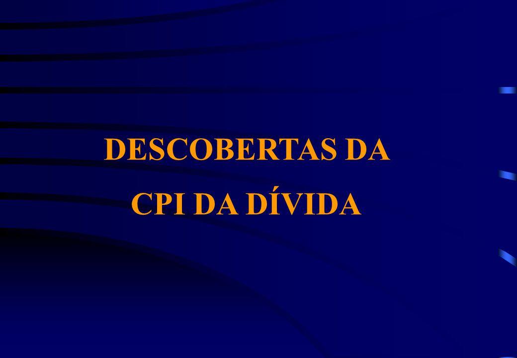 DESCOBERTAS DA CPI DA DÍVIDA