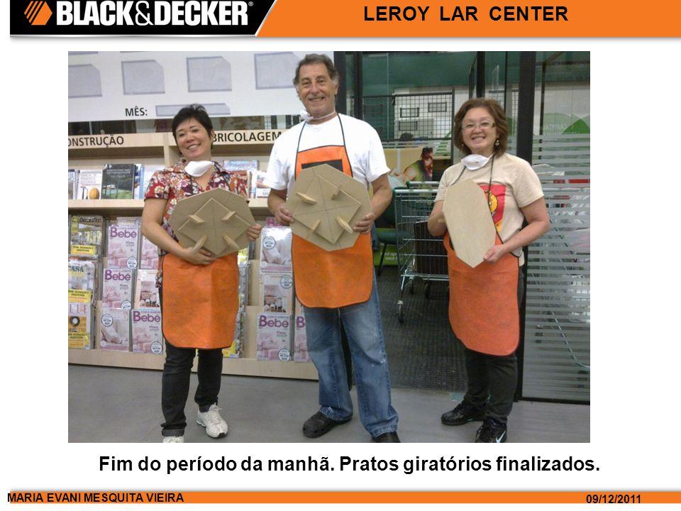 MARIA EVANI MESQUITA VIEIRA 09/12/2011 LEROY LAR CENTER Fim do período da manhã.